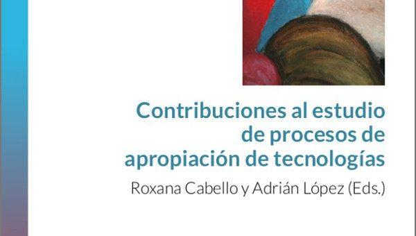 Contribuciones al estudio de procesos de apropiación de tecnologías