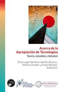 Lago Martínez et al - Acerca de la apropiación de tecnologías