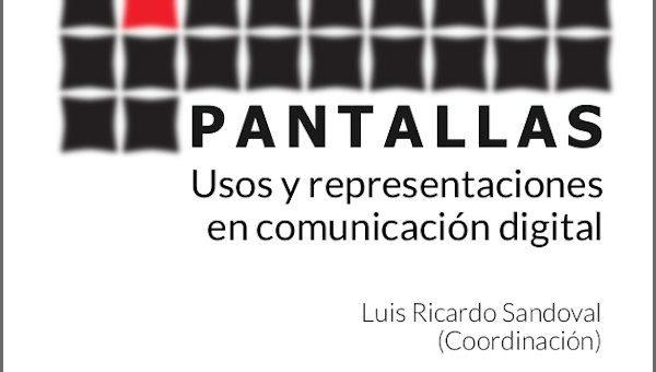 Pantallas: usos y representaciones en comunicación digital